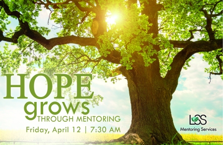 Hope Grows Through Mentoring, graphic of tree and event date Friday April 12, 7:30 am.